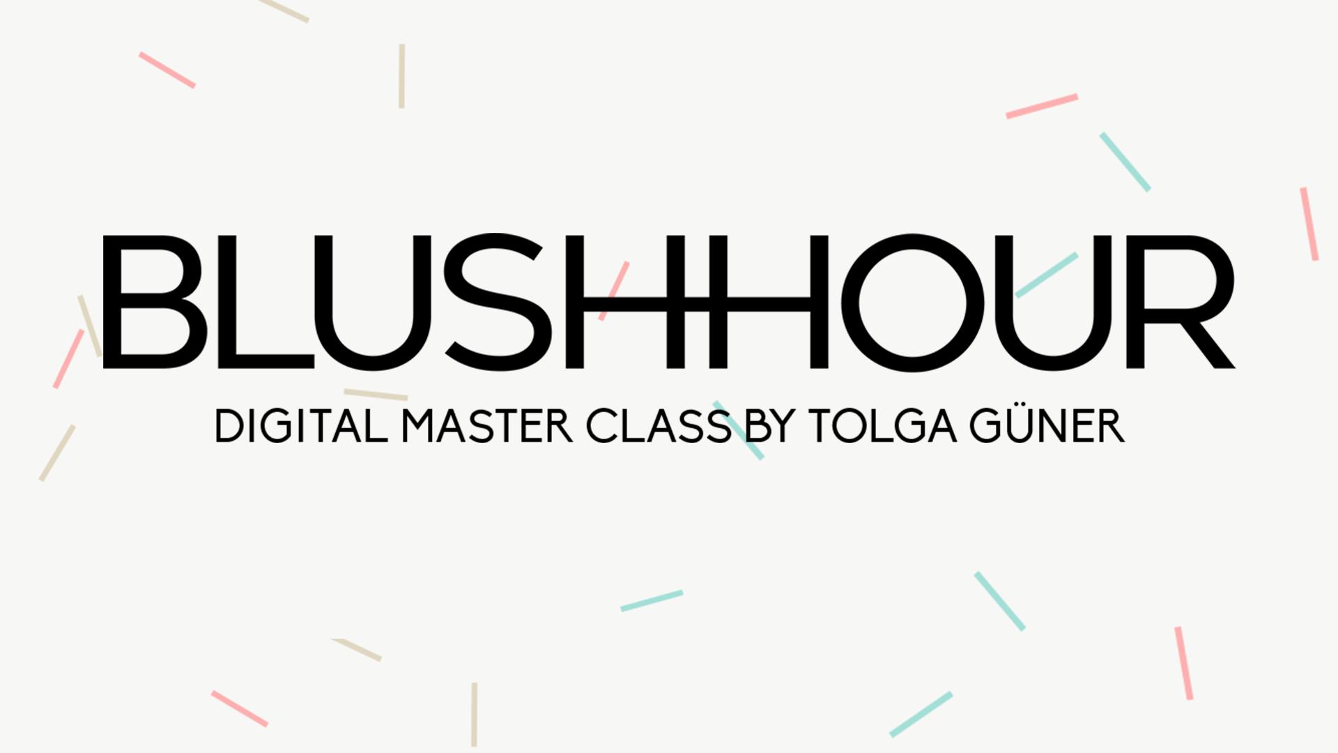 BLUSHHOUR DIGITAL MASTER CLASS BY TOLGA GÜNER Partnerprogramm