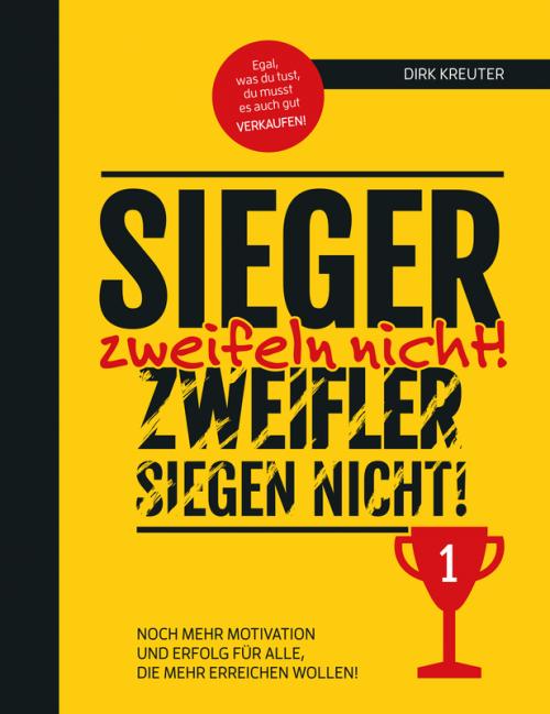 Sieger zweifeln nicht, Zweifler siegen nicht - Dirk Kreuter, kostenloses Buch