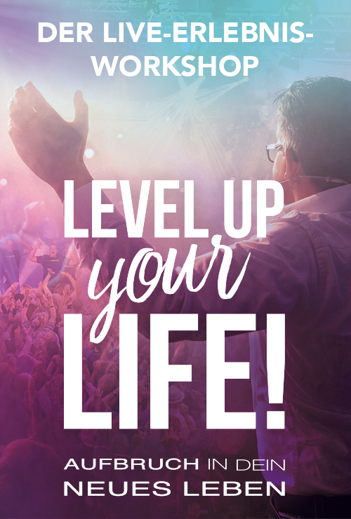 Level up your Life! 2019 - *JETZT* Tickets sichern!