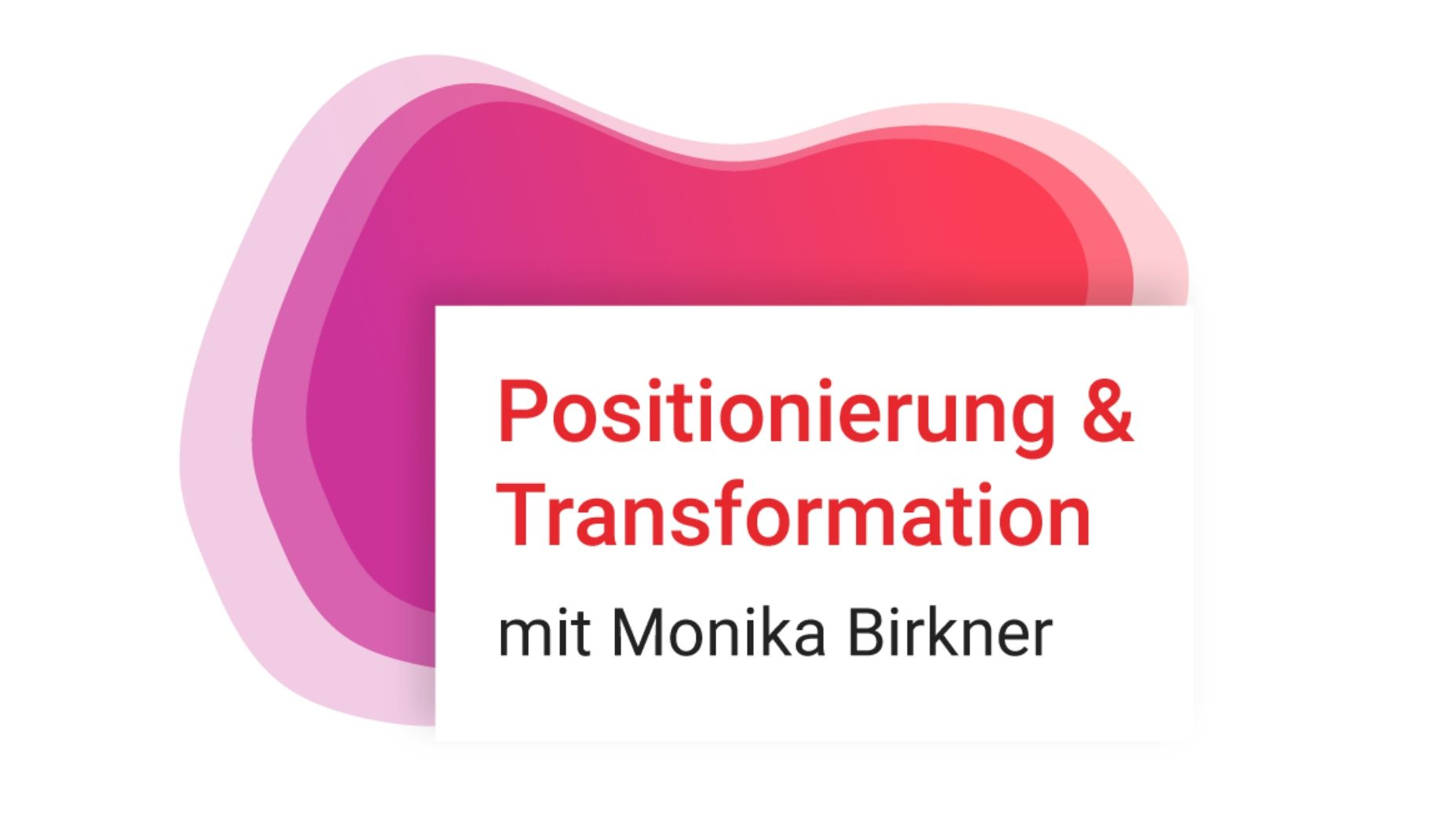 Positionierung & Transformation Basic